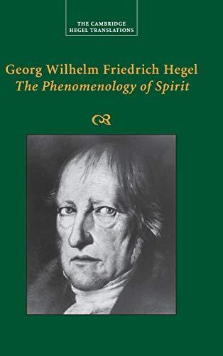 (Georg Wilhelm Friedrich Hegel: The Phenomenology of Spirit (Cambridge Hegel Translations))