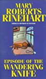 Episode of the Wandering Knife, Mary Roberts Rinehart and Kensington Publishing Corporation Staff, 1575665301