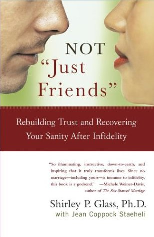 "NOT ""Just Friends"": Rebuilding Trust and Recovering Your Sanity After Infidelity pdf epub"