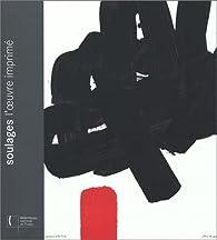 Soulages, l'oeuvre imprimé par Pierre Encrevé