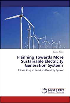 Planning Towards More Sustainable Electricity Generation Systems: A Case Study of Jamaica's Electricity System