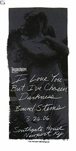 I Love You But I've Chosen Darkness Poster w/Bound Stems 2006 Concert - Signed & Numbered Original