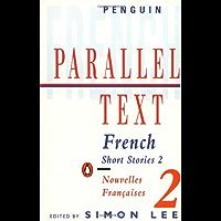 Parallel Text: French Short Stories: Nouvelles Francaises