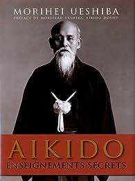 Aikido : Enseignements secrets par Morihei Ueshiba