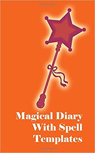 Magical Diary With Spell Templates M M Publications 9781522984504