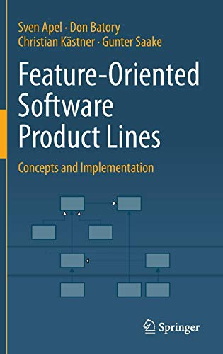 Feature-Oriented Software Product Lines: Concepts and Implementation ()