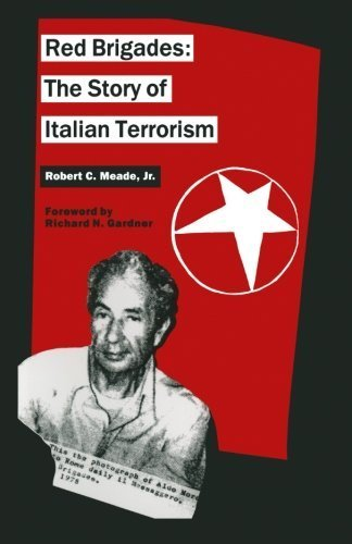 Red Brigades: The Story of Italian Terrorism by Robert C Meade (2015-10-11)