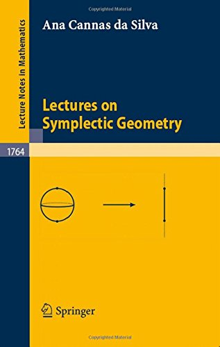Lectures on Symplectic Geometry (Lecture Notes in Mathematics)