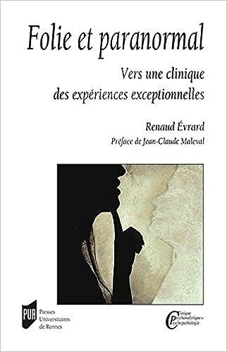 Livres gratuits en ligne Folie et paranormal : Vers une clinique des expériences exceptionnelles epub, pdf