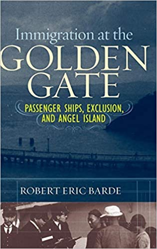 Immigration at the Golden Gate: Passenger Ships, Exclusion ...