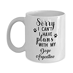 Dogo Argentino Mug - Sorry I Can't I Have Plans With My - Funny Novelty Ceramic Coffee & Tea Cup Cool Gifts For Men Or Women With Gift Box 1
