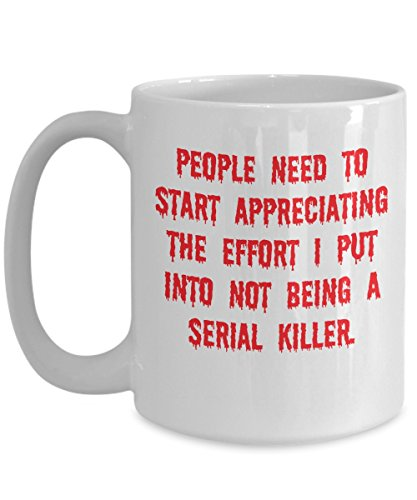 Funny Mug About Being a Serial