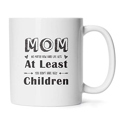 Mother's Day Mugs Birthday Presents/Gifts For Mommy To Be Mom Don't Have Ugly Children Coffee/Tea Cups 11 Oz