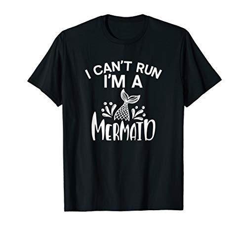 (Can't Run I'm A Mermaid splashing fin anti exercise T-Shirt)