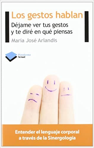 Descargas de libros electrónicos gratis Los gestos hablan: Déjame ver tus gestos y te diré en qué piensas (Actual) PDF MOBI 8415577125