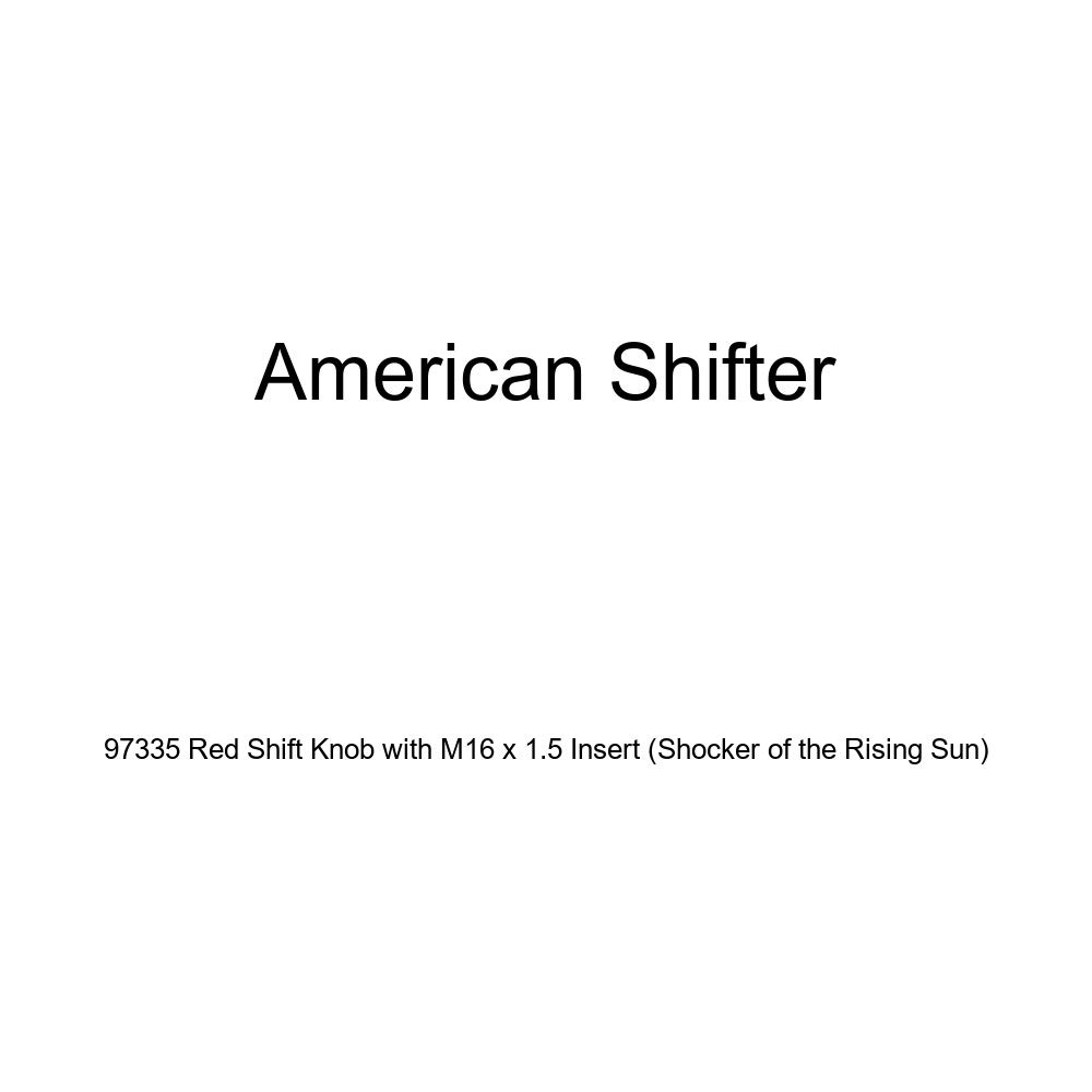 Shocker of The Rising Sun American Shifter 97335 Red Shift Knob with M16 x 1.5 Insert