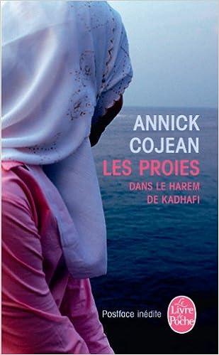 Annick Cojean - Les proies : Dans le Harem de Khadafi