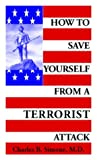 How to Save Yourself from a Terrorist Attack, Charles B. Simone, 0971457417