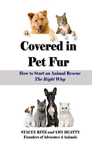 Covered in Pet Fur: How to start an animal rescue
