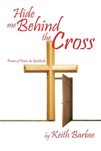 Hide Me Behind The Cross: Poems of Praise & Gratitude ebook