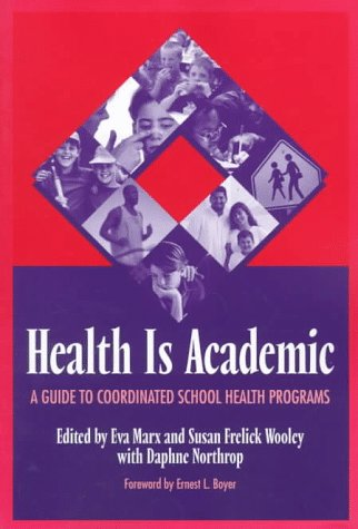 Health Is Academic: A Guide To Coordinated School Health Programs