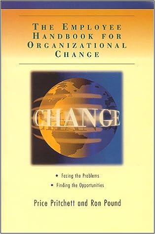The employee handbook for organizational change facing the the employee handbook for organizational change facing the problems finding the opportunities price pritchett ron pound 9780944002070 amazon fandeluxe Gallery