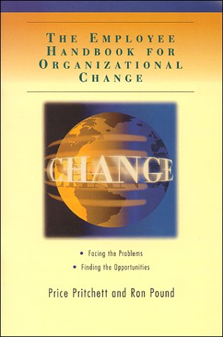 The Employee Handbook for Organizational Change:  Facing the Problems, Finding the Opportunities