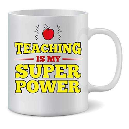 Teacher Mug - I'm a teacher what's your super power | funny teach gift ceramic mug. Surprise your teacher or counselor with our funny and inspiring mugs