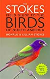 img - for The Stokes Field Guide to the Birds of North America (Stokes Field Guides) book / textbook / text book