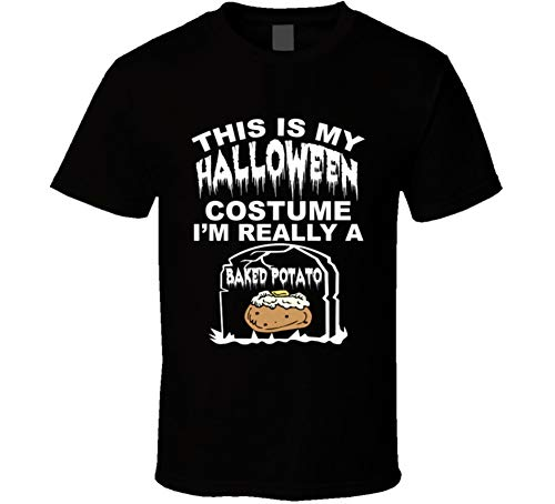 This is My Halloween Costume Im Really a Baked Potato Funny Foodies Halloween T Shirt M Black