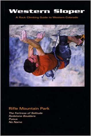 Book Western Sloper: A Rock Climbing Guide to Rifle Mountain Park and Western Colorado
