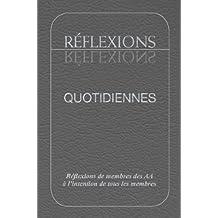 Réflexions Quotidiennes: Réflexions de membres des AA à l'intention de tous les membres (French Edition)