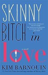 Skinny Bitch in Love: A Novel by Barnouin, Kim (2014) Paperback