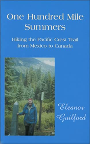 Ebooks à télécharger gratuitementOne Hundred Mile Summers: Hiking the Pacific Crest Trail from Mexico to Canada 1587901145 by Eleanor Guilford (French Edition) PDF
