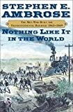 img - for Nothing Like It in the World The Men Who Built the Transcontinental Railroad 186 book / textbook / text book