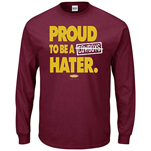 Washington Football Fans. Proud to Be a Dallas Hater Maroon T-Shirt (Long Sleeve, Large)]()