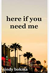 Here If You Need Me Kindle Edition