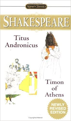 Titus Andronicus and Timon of Athens (Signet Classic Shakespeare) Rev Upd edition by Shakespeare, William (2005) Mass Market