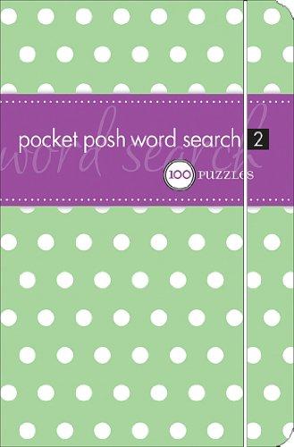 Pocket Posh Word Search 2: 100 Puzzles (Pocket Posh Word)