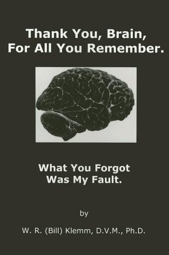 Thank You, Brain, For All You Remember. What You Forgot Was My Fault by Benecton Press