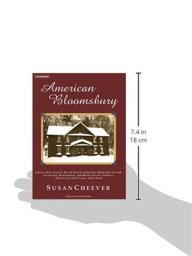 American Bloomsbury: Louisa May Alcott, Ralph Waldo Emerson, Margaret Fuller, Nathaniel Hawthorne, and Henry David Thoreau: Their Lives, Their Loves, Their Work