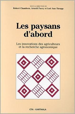 Lire un Les paysans d'abord : Innovation des agriculteurs et recherches agronomiques (en coédition avec le CTA.) epub, pdf