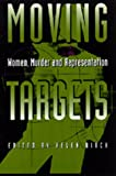 Moving Targets, Helen Birch, 0520085744