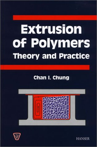 Extrusion of Polymers: Theory and Practice (Spe Books)