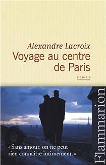 Voyage au centre de Paris par Lacroix