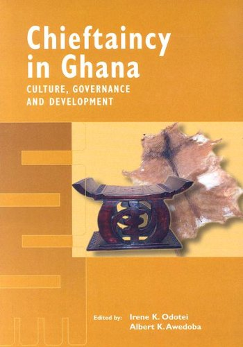 Chieftaincy in Ghana: Culture, Governance and Development (Culture and Development)