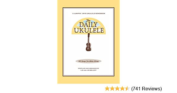 Amazon The Daily Ukulele Songbook 365 Songs For Better Living