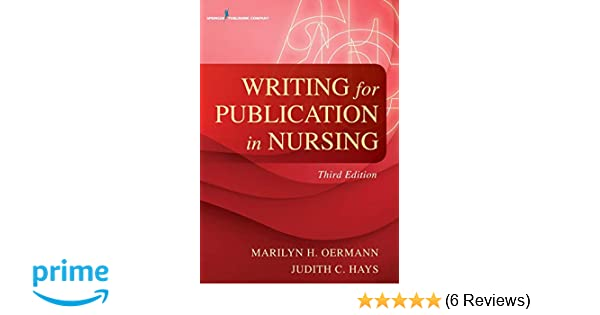 Writing for Publication in Nursing, Third Edition: Marilyn H