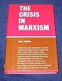 Crisis in Marxism, Jack Lindsay, 0389201855