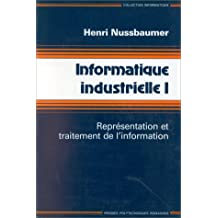 Informatique industrielle, tome1